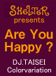 Are You Happy? @ SHelTeR